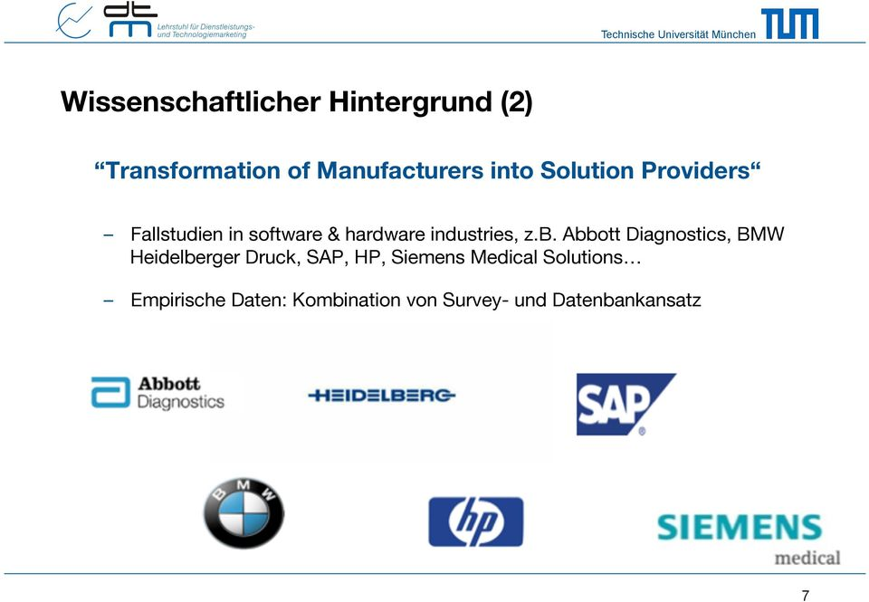 Abbott Diagnostics, BMW Heidelberger Druck, SAP, HP, Siemens Medical