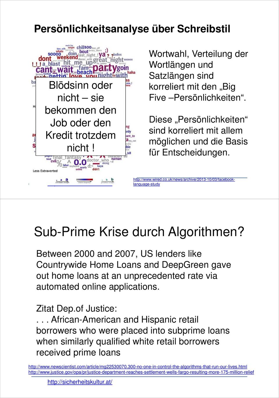 http://www.wired.co.uk/news/archive/2013-10/03/facebooklanguage-study Sub-Prime Krise durch Algorithmen?