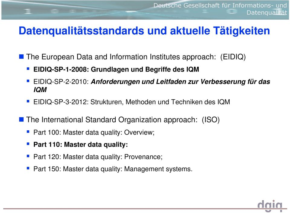 Strukturen, Methoden und Techniken des IQM The International Standard Organization approach: (ISO) Part 100: Master data