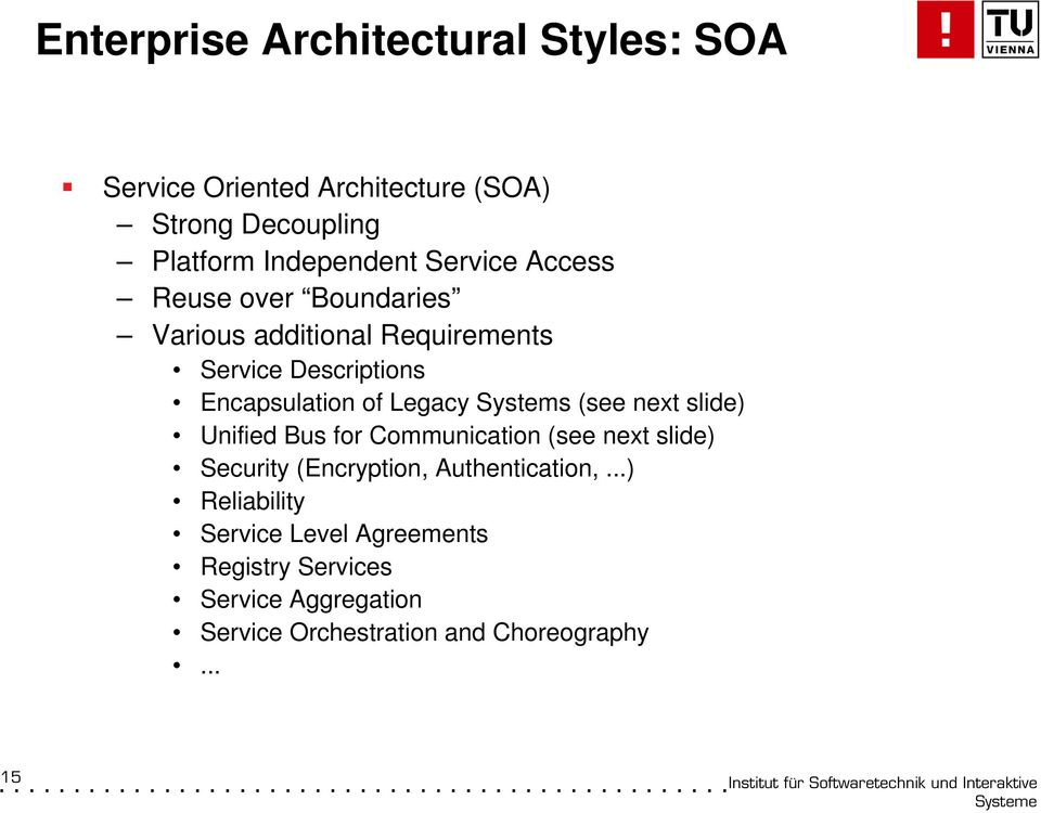 Systems (see next slide) Unified Bus for Communication (see next slide) Security (Encryption, Authentication,.