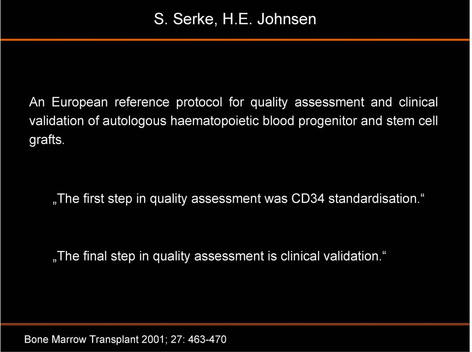 validation of autologous haematopoietic blood progenitor and stem cell grafts.