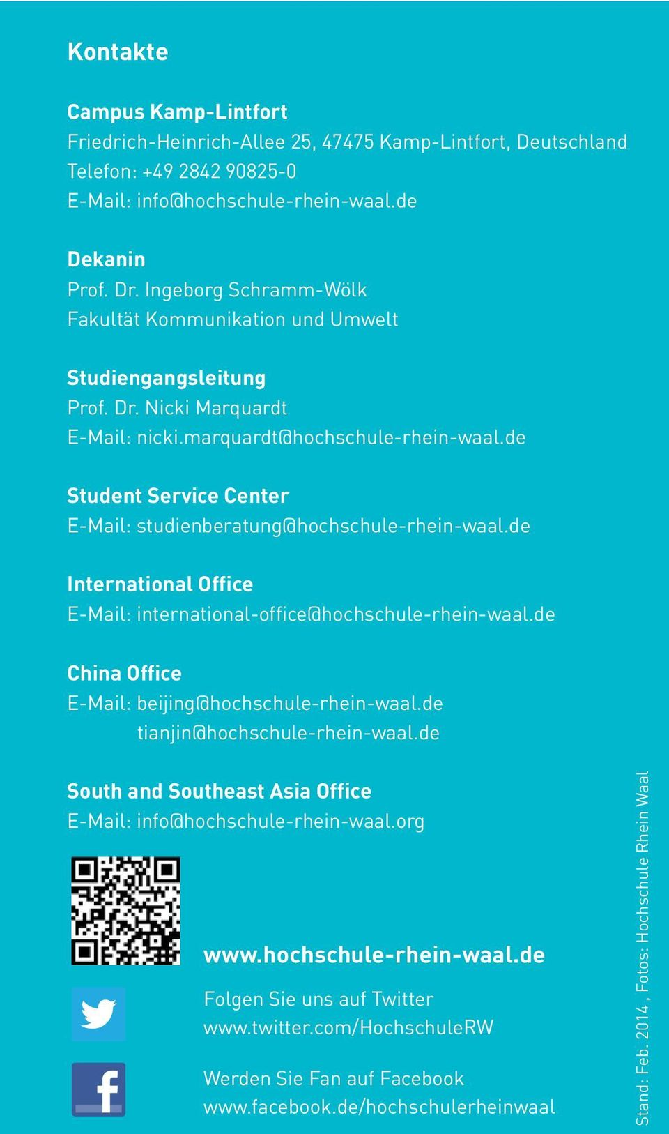 de Student Service Center E-Mail: studienberatung@hochschule-rhein-waal.de International Office E-Mail: international-office@hochschule-rhein-waal.