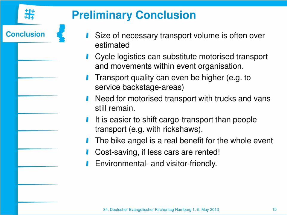 It is easier to shift cargo-transport than people transport (e.g. with rickshaws).