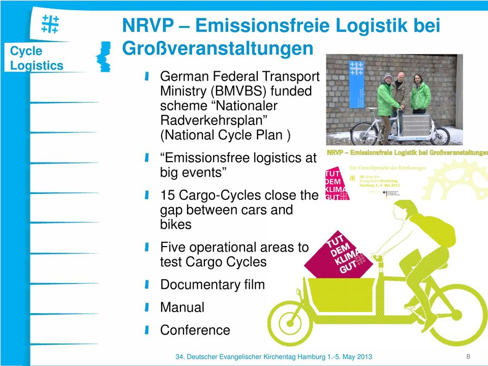 logistics at big events 15 Cargo-Cycles close the gap between cars and bikes Five operational areas