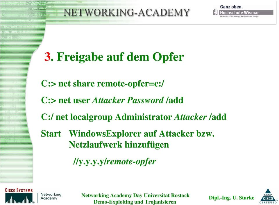 Administrator Attacker /add Start WindowsExplorer auf