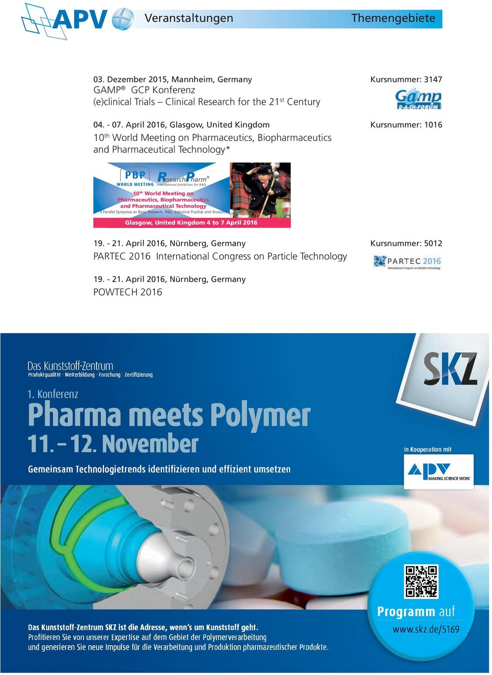 April 2016, Glasgow, United Kingdom Kursnummer: 1016 th 10 World Meeting on Pharmaceutics, Biopharmaceutics and Pharmaceutical Technology* 10th World Meeting on Pharmaceutics, Biopharmaceutics and