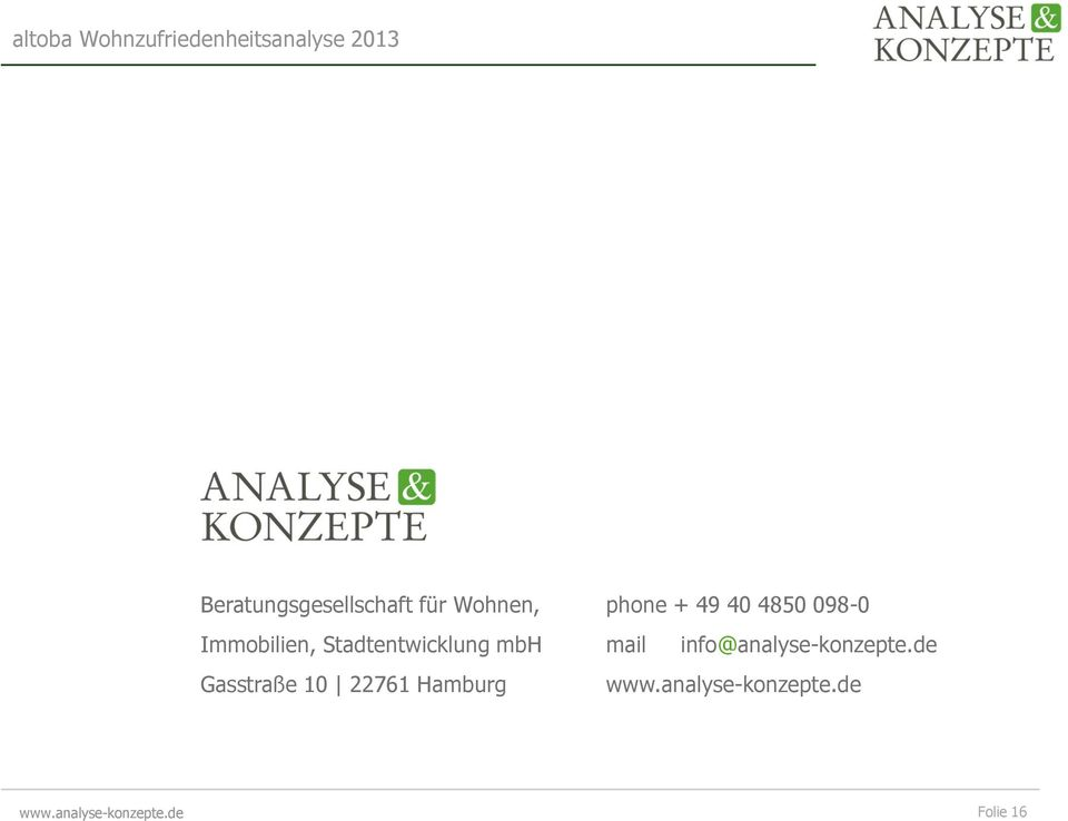 phone + 49 40 4850 098-0 mail info@analyse-konzepte.