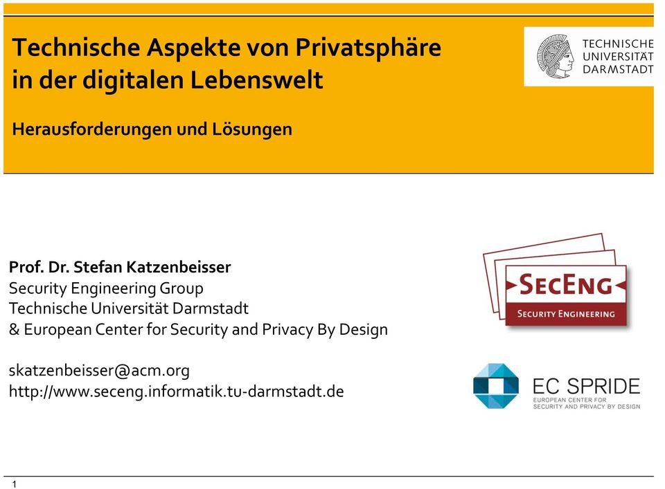 Stefan Katzenbeisser Security Engineering Group Technische Universität