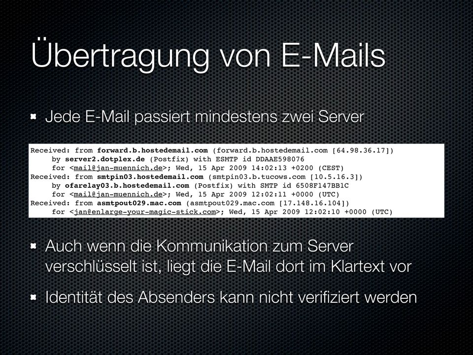 b.hostedemail.com (Postfix) with SMTP id 6508F147BB1C for <mail@jan-muennich.de>; Wed, 15 Apr 2009 12:02:11 +0000 (UTC) Received: from asmtpout029.mac.com (asmtpout029.mac.com [17.148.16.