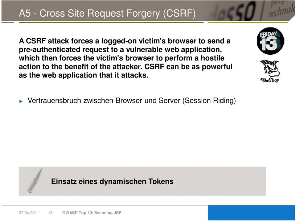 hostile action to the benefit of the attacker. CSRF can be as powerful as the web application that it attacks.