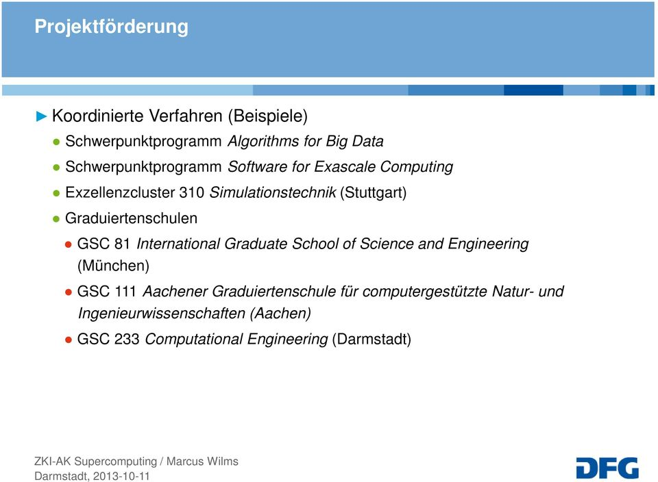 Graduiertenschulen GSC 81 International Graduate School of Science and Engineering (München) GSC 111 Aachener