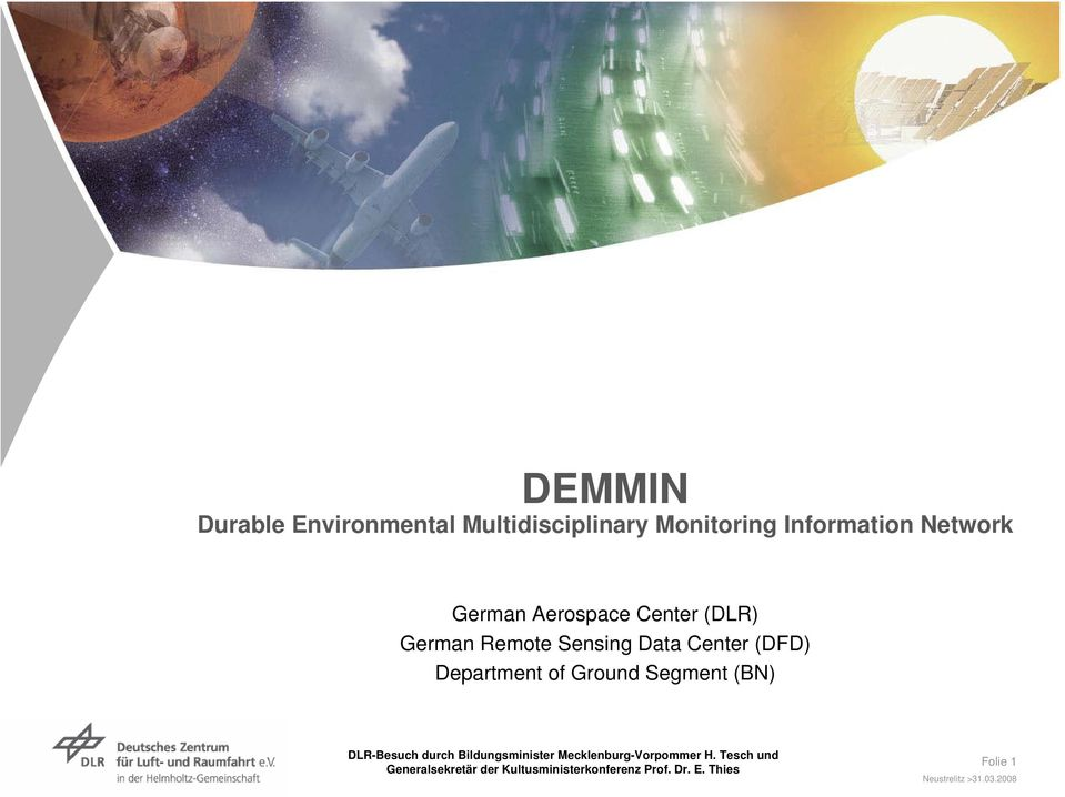 Center (DLR) German Remote Sensing Data Center (DFD)