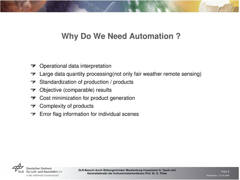 weather remote sensing) Standardization of production / products Objective