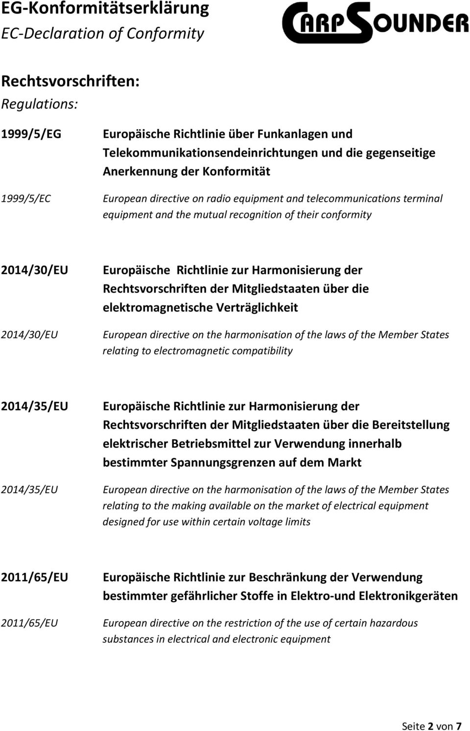 Mitgliedstaaten über die elektromagnetische Verträglichkeit European directive on the harmonisation of the laws of the Member States relating to electromagnetic compatibility 2014/35/EU 2014/35/EU