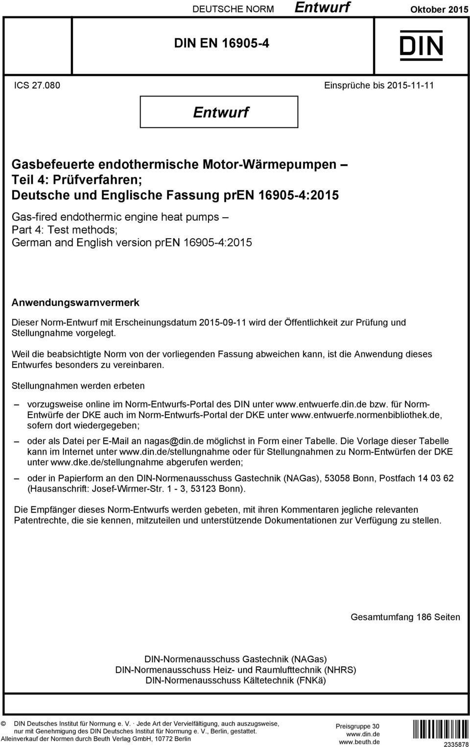 Part 4: Test methods; German and English version pren 16905-4:2015 Anwendungswarnvermerk Dieser Norm-Entwurf mit Erscheinungsdatum 2015-09-11 wird der Öffentlichkeit zur Prüfung und Stellungnahme