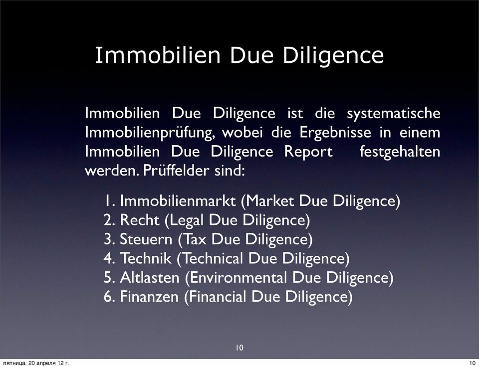 Immobilienmarkt (Market Due Diligence) 2. Recht (Legal Due Diligence) 3. Steuern (Tax Due Diligence) 4.