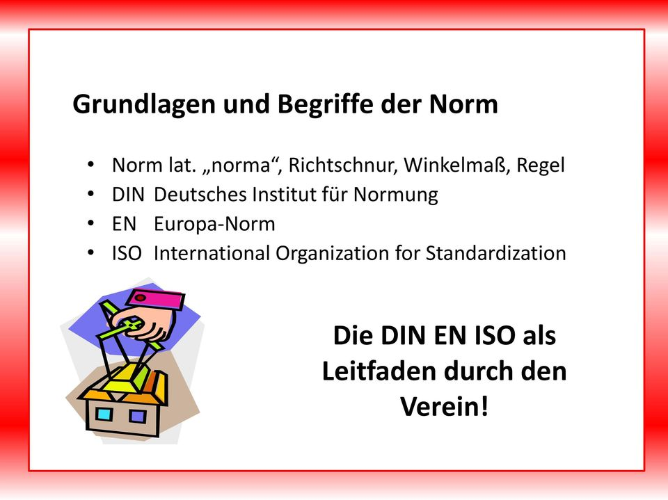 Institut für Normung EN Europa-Norm ISO International