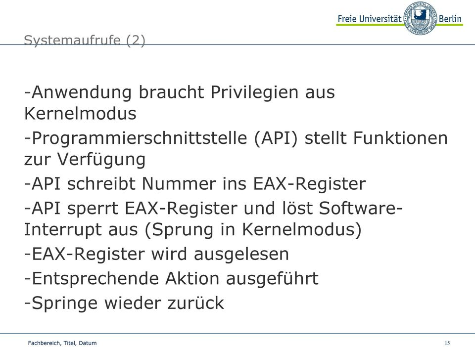 ins EAX-Register -API sperrt EAX-Register und löst Software- Interrupt aus (Sprung