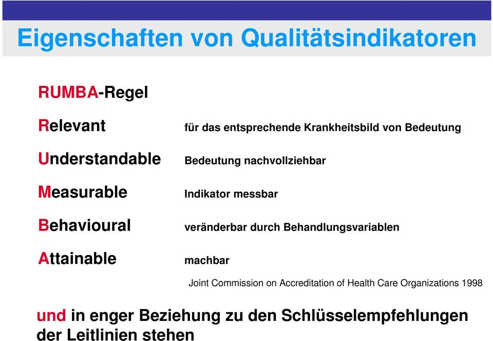 messbar veränderbar durch Behandlungsvariablen machbar Joint Commission on Accreditation of