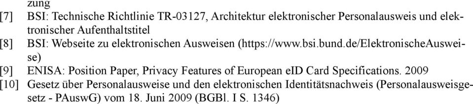 de/elektronischeausweise) [9] ENISA: Position Paper, Privacy Features of European eid Card Specifications.