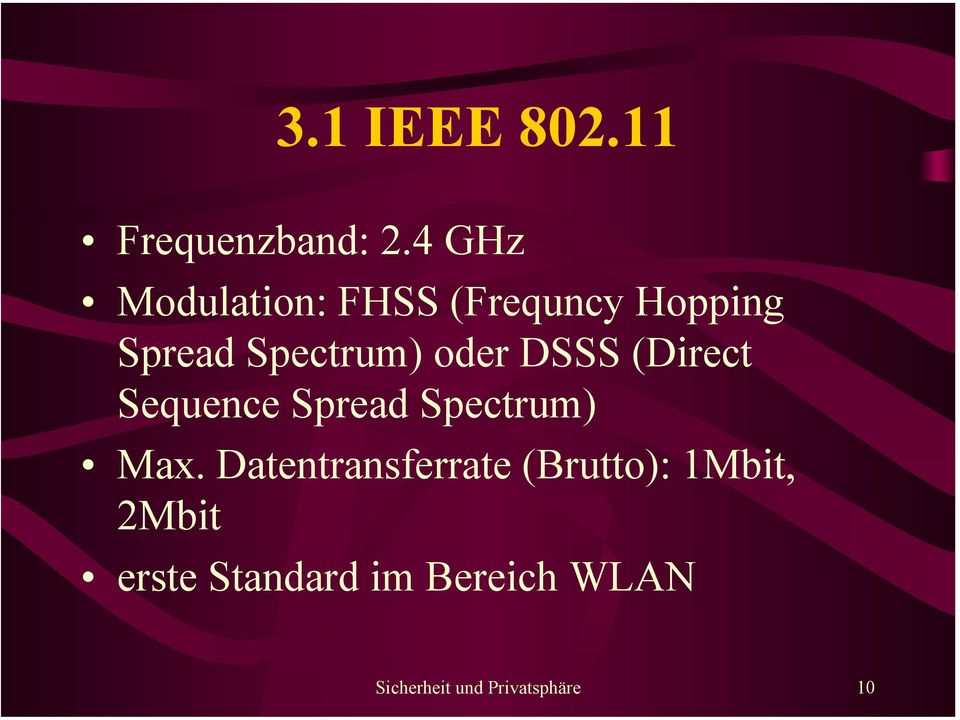oder DSSS (Direct Sequence Spread Spectrum) Max.