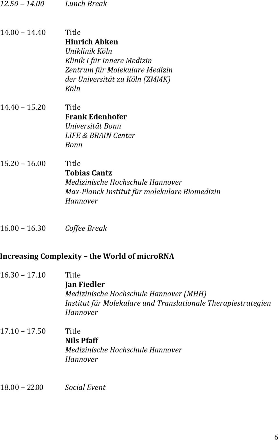 20 Title Frank Edenhofer Universität Bonn LIFE & BRAIN Center Bonn 15.20 16.