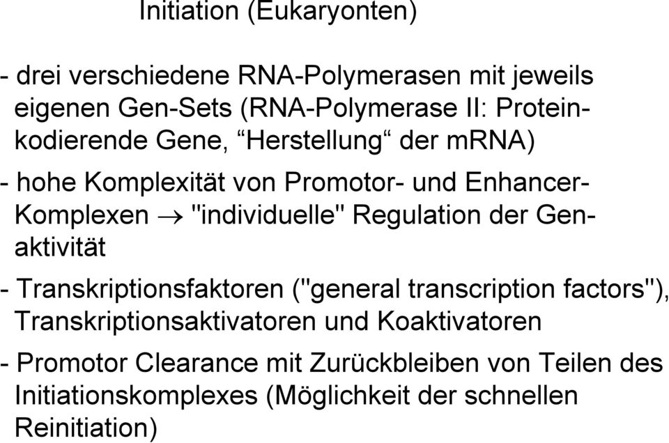 "Regulation der Genaktivität - Transkriptionsfaktoren (""general transcription factors""), Transkriptionsaktivatoren und"