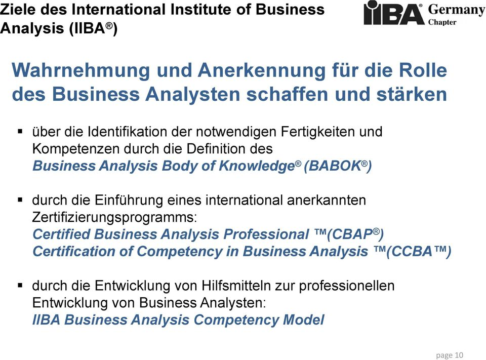 Einführung eines international anerkannten Zertifizierungsprogramms: Certified Business Analysis Professional (CBAP ) Certification of Competency in