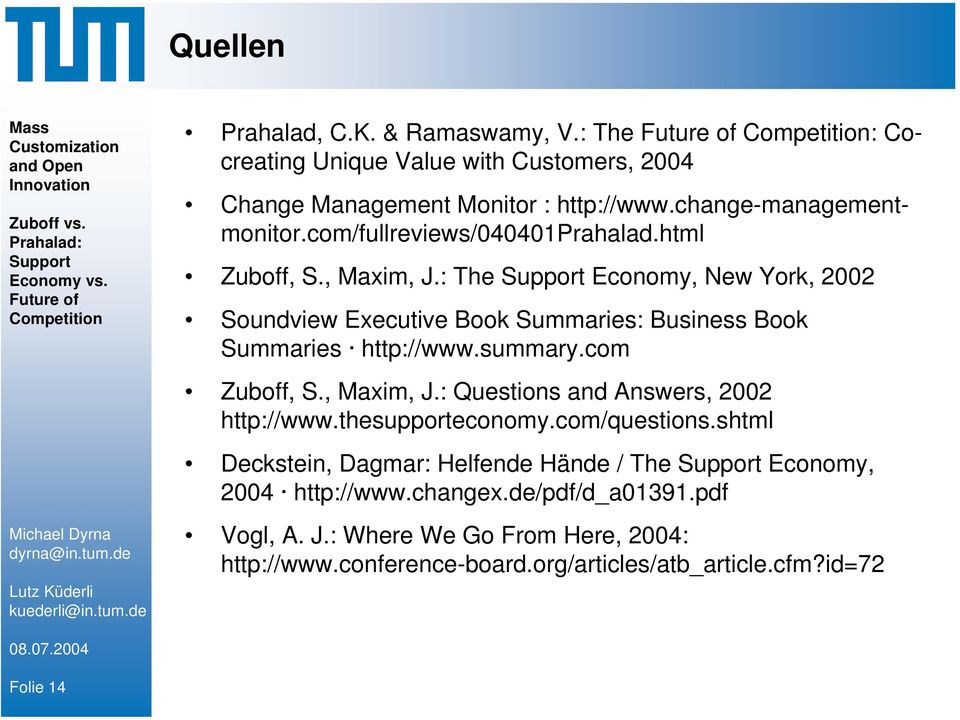 summary.com Zuboff, S., Maxim, J.: Questions and Answers, 2002 http://www.thesupporteconomy.com/questions.