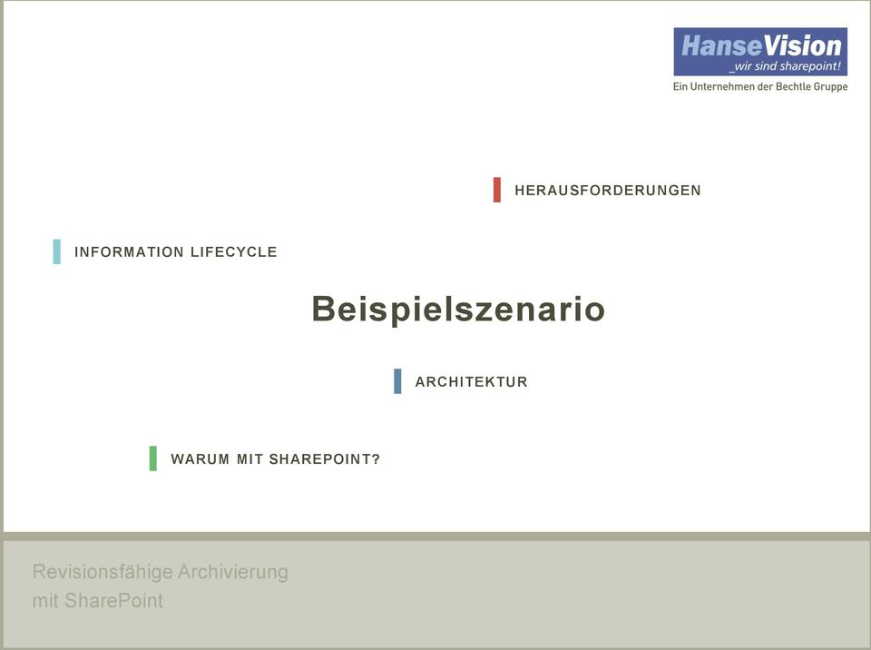INFORMATION LIFECYCLE Beispielszenario