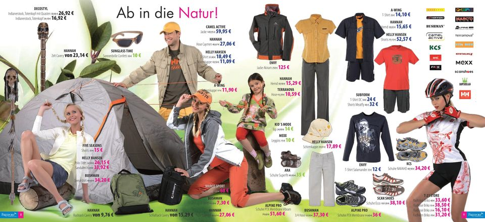11,09 ENVY Jacke Akiram 250 125 Schirmkappe 17 11,90 Hemd 30,98 15,29 TERRANOVA Hose 15,29 10,59 T-Shirt DC 34 24 Shorts Meatfly 46 32 KID`S MODE Top 24,90 14 FIVE SEASONS Shorts 30 15 Leggins 15 10