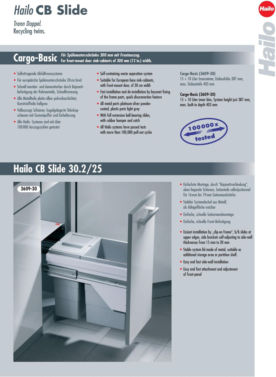zyklen getestet Self-containing waste separation system with front-mount door, of 30 cm width with more than 00,000 pull-out cycles (3609-30) 5 + 0 Liter Inneneimer, Einbauhöhe 387 mm, max.