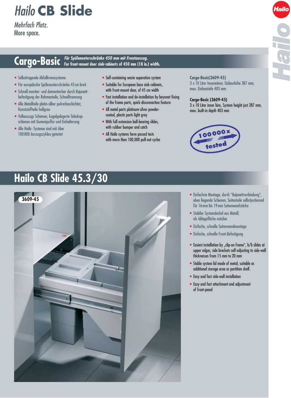 zyklen getestet Self-containing waste separation system with front-mount door, of 45 cm width with more than 00,000 pull-out cycles (3609-45) 3 x 0 Liter Inneneimer, Einbauhöhe 387 mm, max.