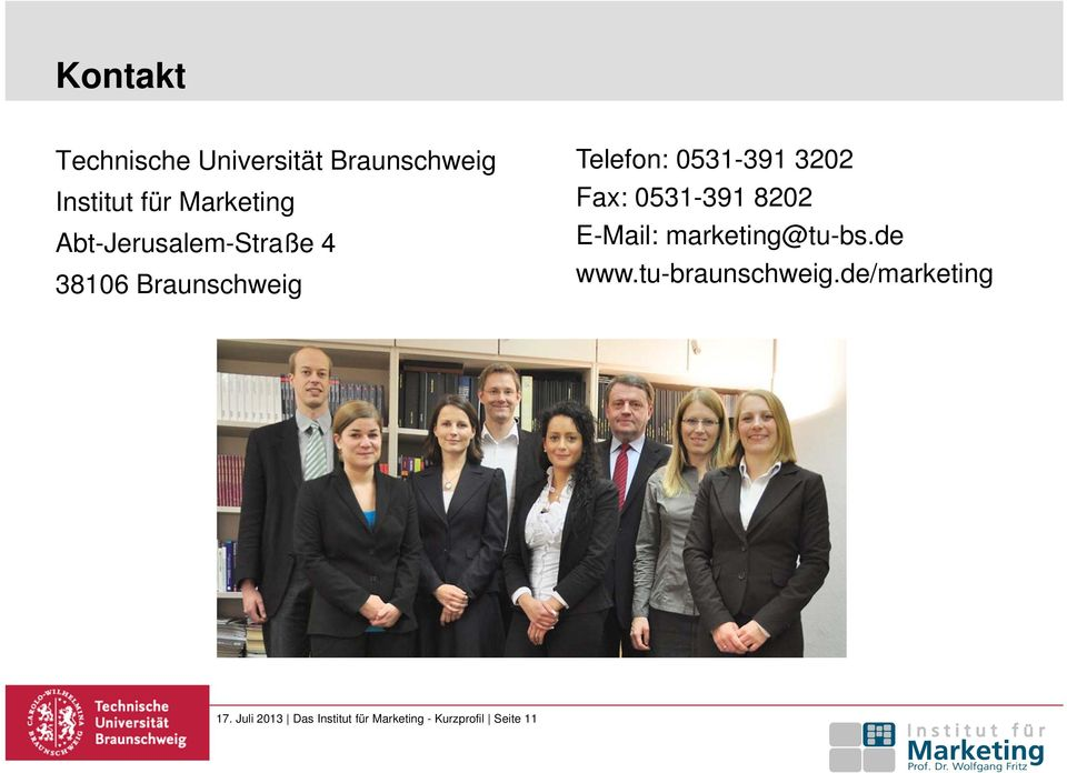 Fax: 0531-391 8202 E-Mail: marketing@tu-bs.de www.tu-braunschweig.
