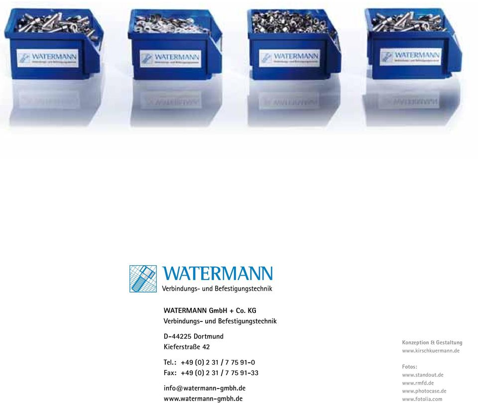 : +49 (0) 2 31 / 7 75 91-0 Fax: +49 (0) 2 31 / 7 75 91-33 info@watermann-gmbh.