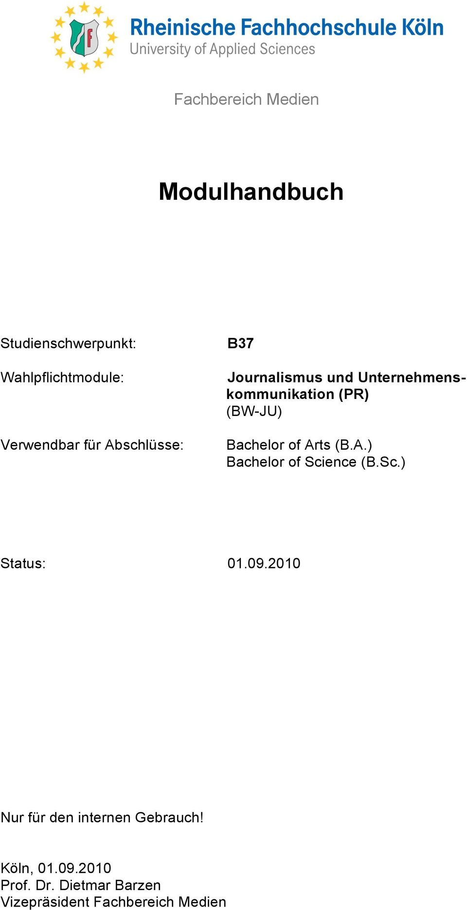 Bachelor of Arts (B.A.) Bachelor of Science (B.Sc.) Status: 01.09.