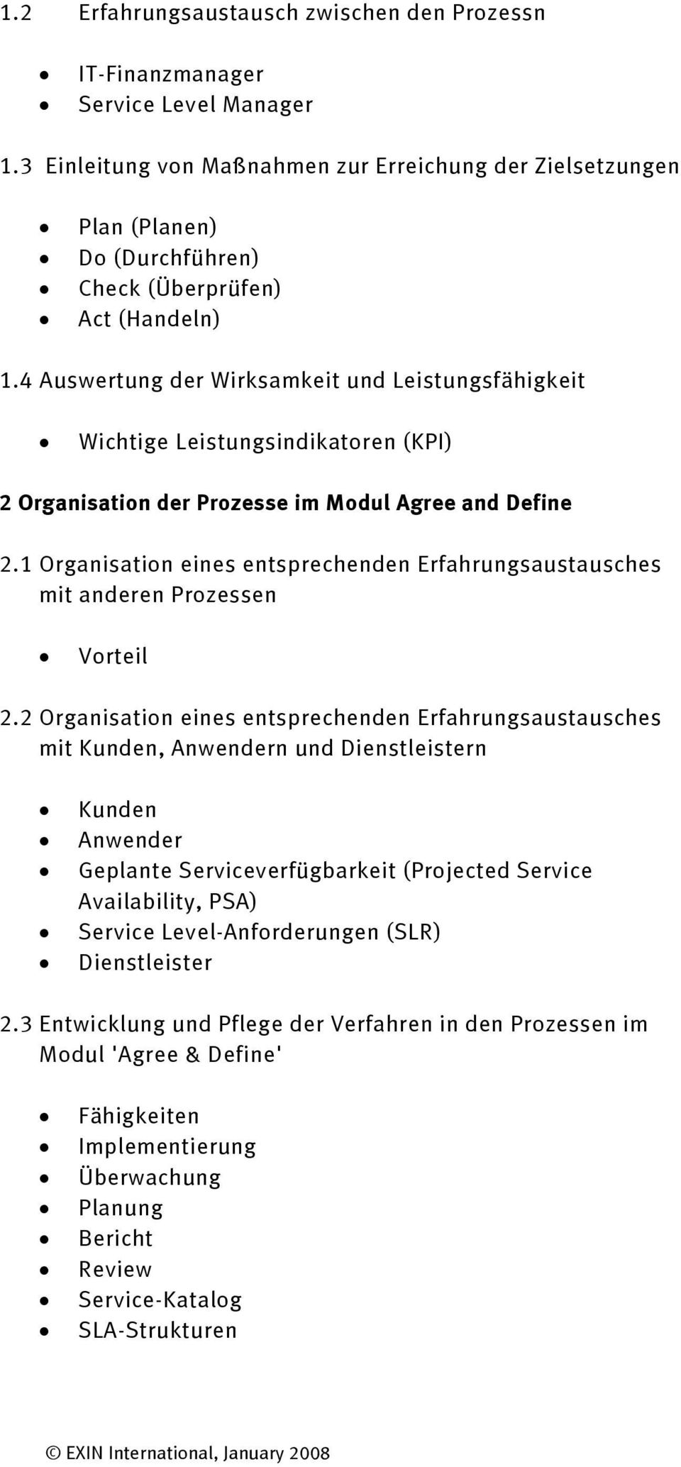 4 Auswertung der Wirksamkeit und Leistungsfähigkeit Wichtige Leistungsindikatoren (KPI) 2 Organisation der Prozesse im Modul Agree and Define 2.