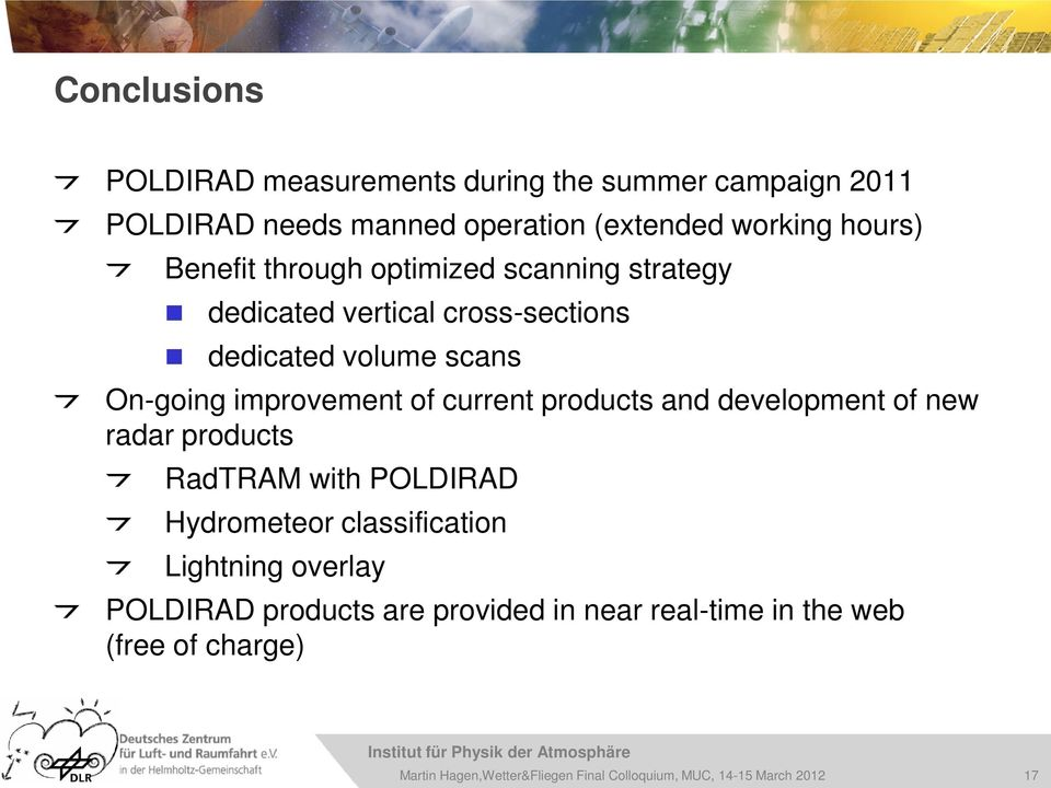 scans On-going improvement of current products and development of new radar products RadTRAM with POLDIRAD