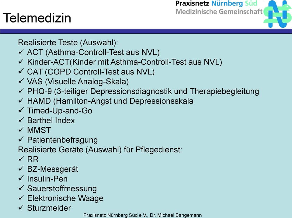 Depressionsdiagnostik und Therapiebegleitung HAMD (Hamilton-Angst und Depressionsskala Timed-Up-and-Go Barthel Index