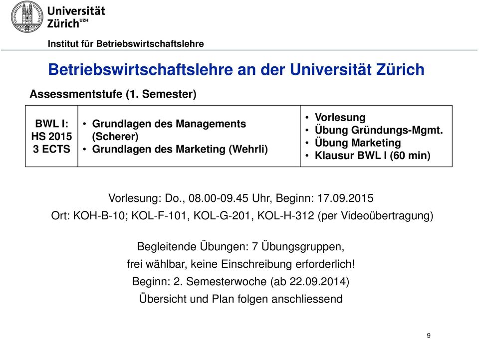 Übung Marketing Klausur BWL I (60 min) Vorlesung: Do., 08.00-09.