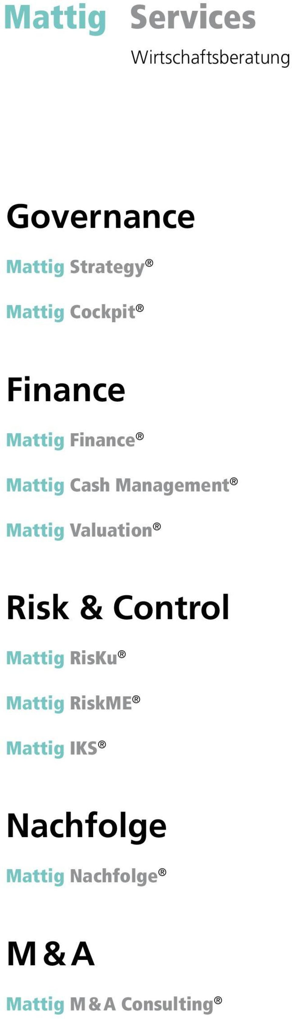 Mattig Valuation Risk & Control Mattig RisKu Mattig RiskME