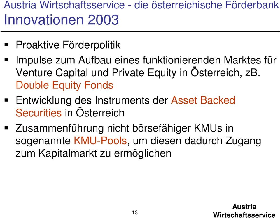 Double Equity Fonds Entwicklung des Instruments der Asset Backed Securities in Österreich