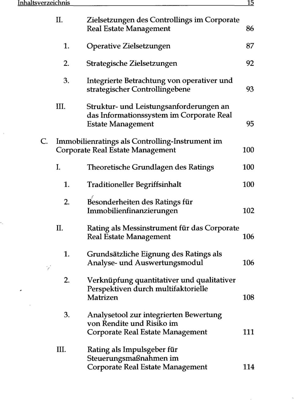Immobilienratings als Controlling-Instrument im Corporate Real Estate Management 100 I.