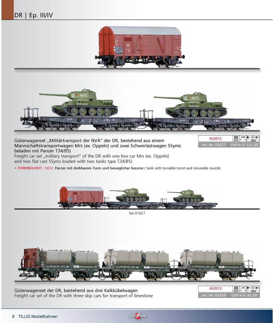 Oppeln) and two flat cars SSyms loaded with two tanks type T34/85) III/2012 FORMNEUHEIT / NEW: Panzer mit drehbarem Turm und beweglicher Kanone / tank with turnable