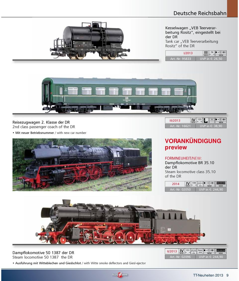 -Nr: 16621 UVP in : 38,90 VORANKÜNDIGUNG preview FORMNEUHEIT/NEW: Dampflokomotive BR 35.10 der DR Steam locomotive class 35.10 of the DR Foto: E. Kermer 2014 199 Art.