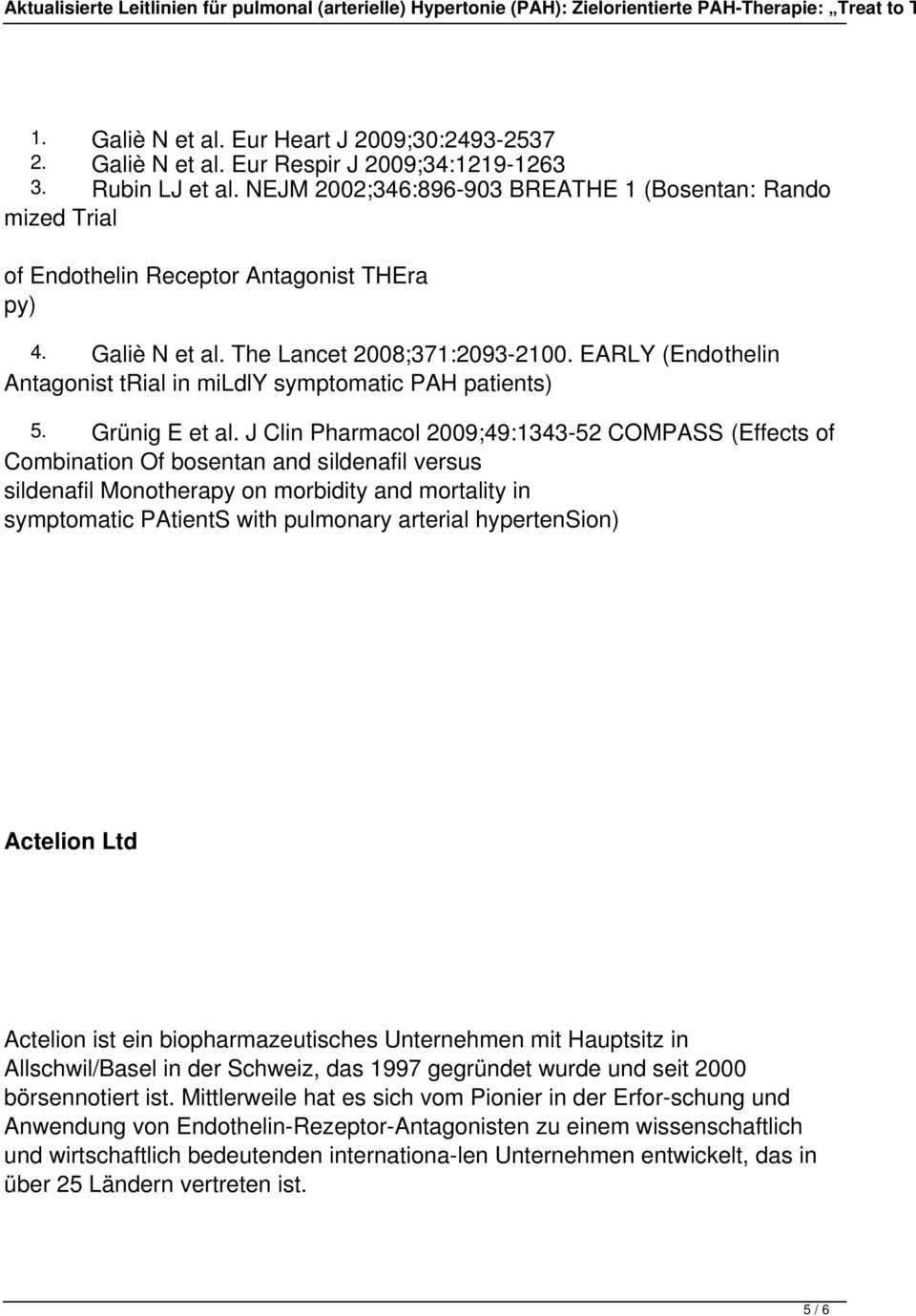EARLY (Endothelin Antagonist trial in mildly symptomatic PAH patients) 5. Grünig E et al.