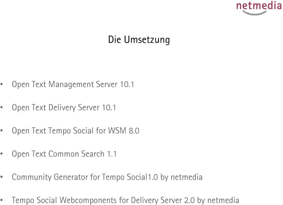 1 Open Text Tempo Social for WSM 8.0 Open Text Common Search 1.