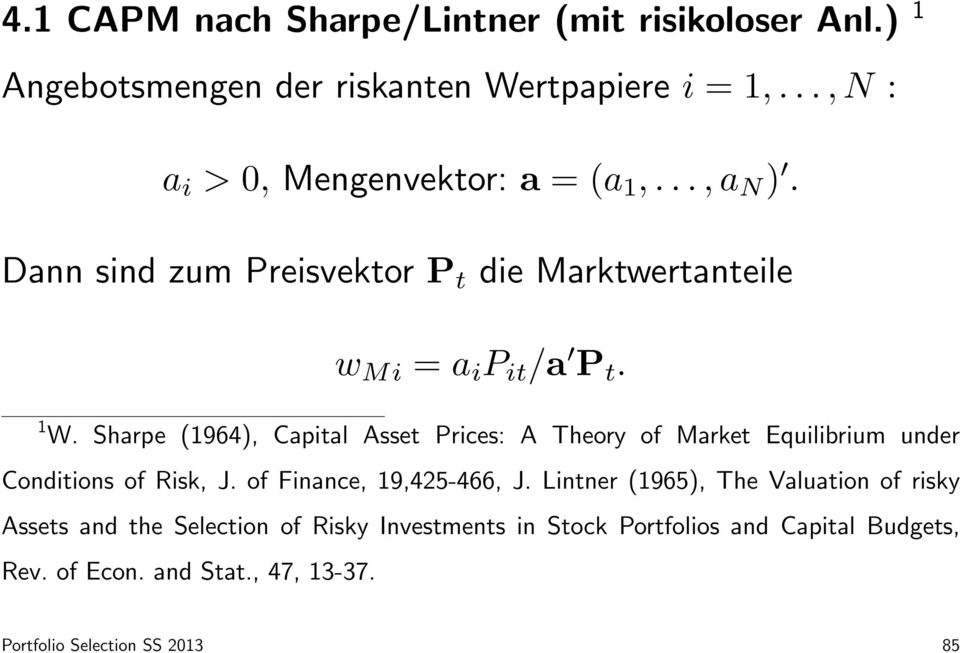 Sharpe (1964), Capital Asset Prices: A Theory of Market Equilibrium under Conditions of Risk, J. of Finance, 19,425-466, J.