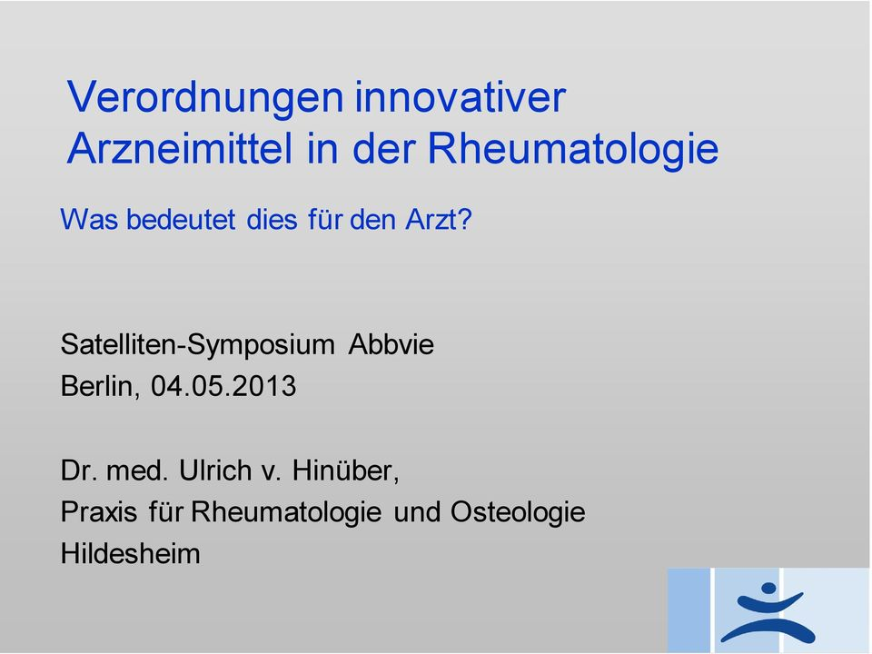 Satelliten-Symposium Abbvie Berlin, 04.05.2013 Dr.
