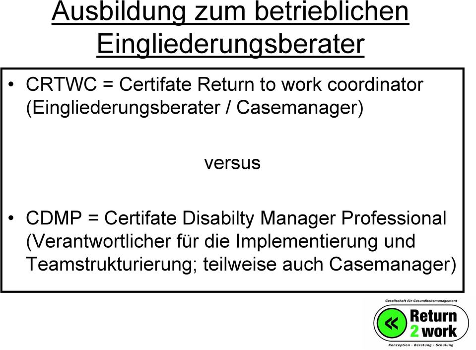 versus CDMP = Certifate Disabilty Manager Professional